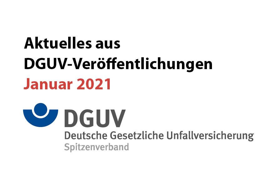Aktuelles aus DGUV-Veröffentlichungen / Januar 2021
